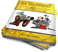 Beat Your Creditors: FREE Step-by-Step e... by Hawke, Patricia