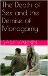 The Death of Sex and the Demise of Monog... by Vaknin, Sam, Dr.