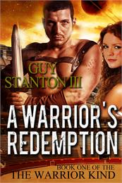 A Warrior's Redemption : Book 1 of the W... by Stanton III, Guy , Stewart