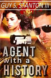 Agent with a History : Book 1 of the Age... by Stanton III, Guy, Stewart