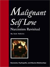 Malignant Self-love : Narcissism Revisit... by Vaknin, Sam, Ph.D.