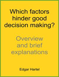 Which Factors Hinder Good Decision Makin... by Hartel, Edgar