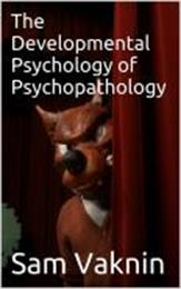 The Developmental Psychology of Psychopa... by Vaknin, Sam, Dr.