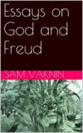 Essays on God and Freud by Vaknin, Sam, Dr.