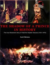 The Shadow of a Prince in History by Danescu, Aurel