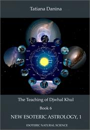 The Teaching of Djwhal Khul - New Esoter... by Danina, Tatiana