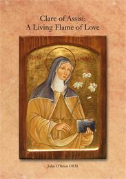 Clare of Assisi : A Living Flame of Love by O'Brien, John, Desmond
