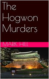 The Hogwon Murders by Hill, Mark