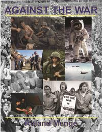 Against the War : A Novel of the Vietnam... by Menge, Roland