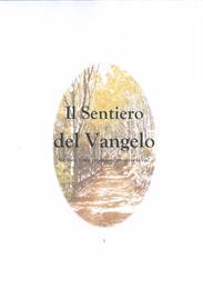 Il Sentiero del Vangelo : Signore, come ... by Biblic, Evangelisiti, Tutti