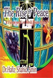 The Rise of Peace : (Tuloo e Amn), Dedic... Volume English version by Amin, Hafiz Shahid, Dr.
