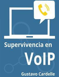Supervivencia en VoIP by Cardelle, Gustavo