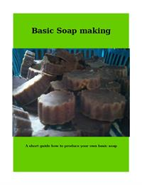 Basic Soap Making : A guide to make your... by Roper, Sabine, Elisabeth
