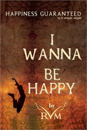 I Wanna Be Happy by Author, RVM