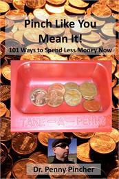 Pinch Like You Mean It! 101 Ways to Spen... by Pincher, Penny, Dr.