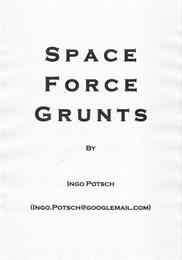 Space Force Grunts : A Science Fiction N... Volume 1 by Potsch, Ingo