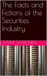 The Facts and Fictions of the Securities... by Vaknin, Sam, Dr.