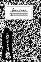Dear Lover :  A Book of Poetry, the Note... by Nelson, Lori, Jenessa