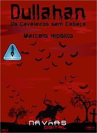 Dullahan : Os cavaleiros sem cabeça by Hipolito, Marcelo