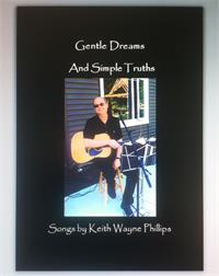 Gentle Dreams and Simple Truths by Phillips, Keith, Wayne