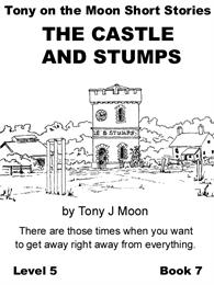 Tony on the Moon's Short Story's - The C... Volume Level 5, Book 7 by Moon, Tony, James