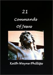 21 Commands of Jesus by Phillips, Keith, Wayne