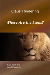 Where Are the Lions? : Tales from the Ne... by Tøndering, Claus