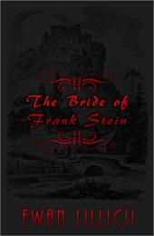 The Bride of Frank Stein by Lillicii, Ewan