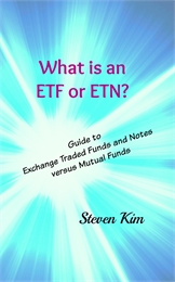 What is an ETF or ETN? : Guide to Exchan... by Kim, Steven