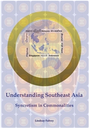 Understanding Southeast Asia : Syncretis... by FALVEY, LINDSAY, Dr.