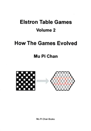 Elstron Table Games : How The Games Evol... Volume 2 by Chan, Mu, Pi