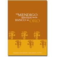 Un Mendigo Sentado en un Banco de Oro : ... by Castro de la Mata, Gonzalo, Dr.