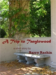 A Trip to Tanglewood by Rachin, Barry