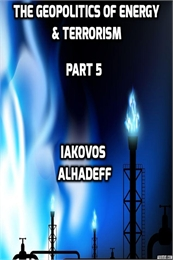 The Geopolitics of Energy & Terrorism, P... Volume Part 5 by Alhadeff, Iakovos