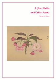 A Few Haiku and Other Poems by Medici, Margaret