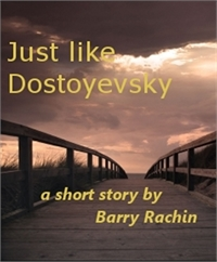 Just Like Dostoyevsky by Rachin, Barry
