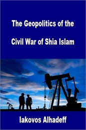 The Geopolitics of the Civil War of Shia... by Alhadeff, Iakovos