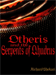 Otheris and the Serpents of Qhudrus by Shekari, Richard