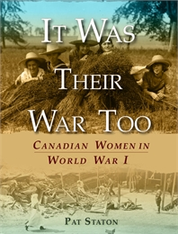 It Was Their War Too : Canadian Women in... by Staton, Pat