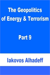 The Geopolitics of Energy & Terrorism, P... Volume Part 9 by Alhadeff, Iakovos