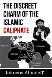 The Discreet Charm of the Islamic Caliph... by Alhadeff, Iakovos