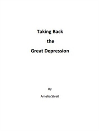 Taking Back the Great Depression by Streit, Amelia