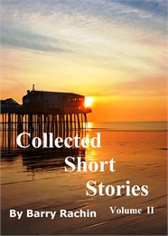 Collected Short Stories : Volume II by Rachin, Barry