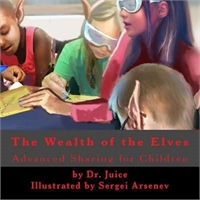 The Wealth of Elves : Advanced Sharing f... by Juice, Dr