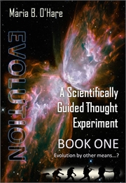 Evolution: A Scientifically-Guided Thoug... Volume Book One by O'Hare, Maria, B.