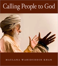 Calling People to God by Khan, Maulana, Wahiduddin