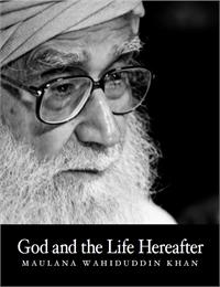 God and the Life Hereafter by Khan, Maulana, Wahiduddin