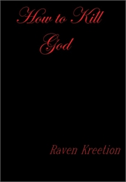 How to Kill God by Kreetion, Raven