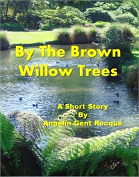 By The Brown Willow Trees by Angie Rocque