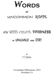 Word of Uncommon Shape : How Writers Cre... by Barber, P., T.
